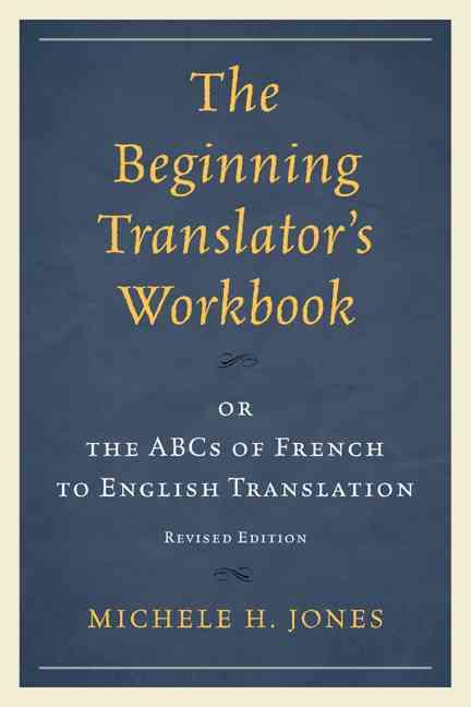The Beginning Translator+�s Workbook By Jones, Michele H.