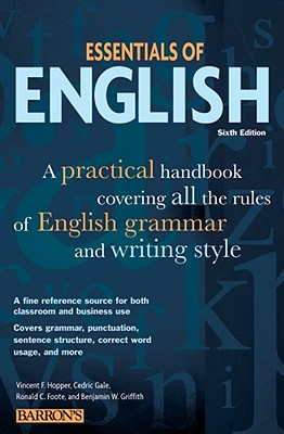 Essentials of English By Hopper, Vincent F./ Gale, Cedric/ Foote, Ronald C./ Griffith, Benjamin W.